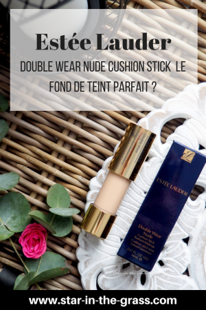 Double Wear Nude Cushion Stick d'Estée Lauder _ le fond de teint parfait _
